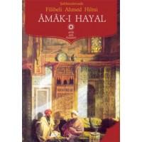 Amak-ı Hayal Filibeli Ahmet Hilmi