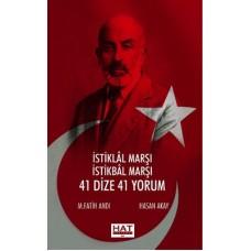 İstiklal Marşı İstikbal Marşı 41 Dize 41 Yorum M. Fatih Andı, Hasan Akay