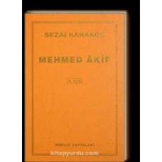 Mehmed Akif  Sezai Karakoç