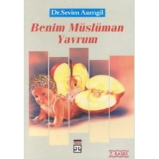 Benim Müslüman Yavrum-Dr. Sevim Asımgil