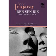 Ben Sen Biz-Luce Irigaray